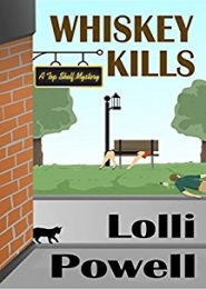 Whiskey Kills by Lolli Powell