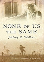 None of Us the Same by Jeffrey K. Walker