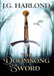 The Doomsong Sword by J G Harlond