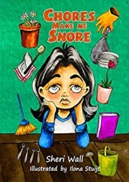 Chores Make Me Snore by Sheri Wall