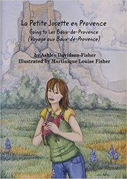 La Petite Josette en Provence by Ashley Davidson-Fisher