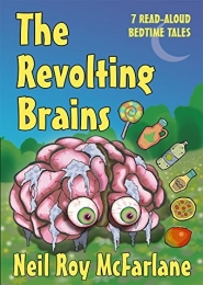 The Revolting Brains  by Neil McFarlane