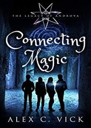 Connecting Magic (The Legacy of Androva Book 7) by Alex C Vick