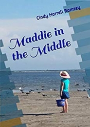 Maddie in the Middle by Cindy Horrell Ramsey