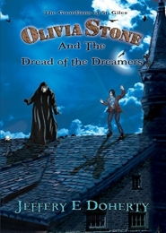 Olivia Stone and the Dread of the Dreamers by Jeffery E Doherty