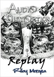 Audio Distortion: Replay by Riley Morgan