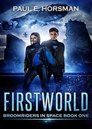 Firstworld (Broomriders in Space Book 1) by Paul E. Horsman