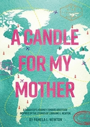 A Candle for My Mother by Pamela L. Newton