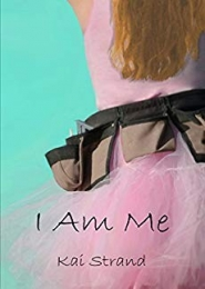 I Am Me by Kai Strand