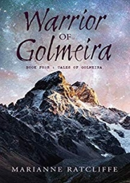 Warrior of Golmeira: Book Four: Tales of Golmeira by Marianne Ratcliffe