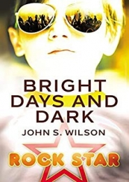 Bright Days and Dark by John S. Wilson