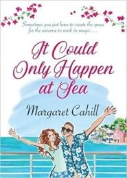 It Could Only Happen At Sea by Margaret Cahill