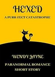 Hexed: A Purr-fect Catastrophe by Wendy Jayne