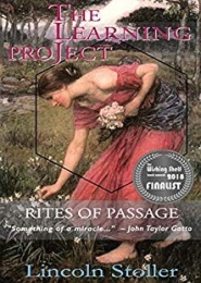 The Learning Project: Rites of Passage by Lincoln Stoller