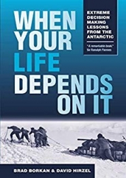 When Your Life Depends On It by Brad Borkan, David Hirzel