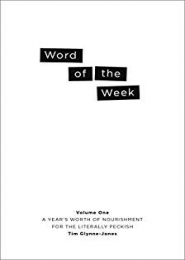 Word of the Week: Volume One by Tim Glynne-Jones
