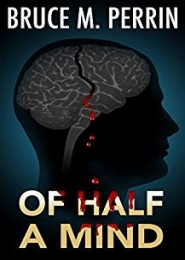 Of Half a Mind by Bruce M. Perrin