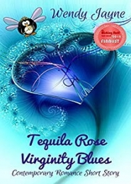 Tequila Rose Virginity Blues by Wendy Jayne