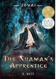The Shaman's Apprentice by B. Muze