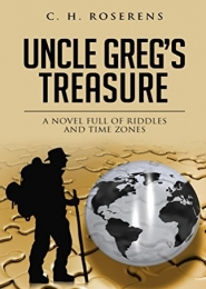 Uncle Greg's Treasure: A Novel Full of Riddles and Time Zones by Cédric H. Roserens