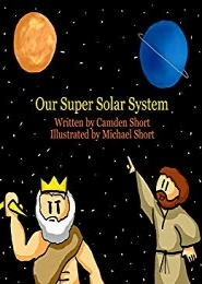 Our Super Solar System by Camden Short