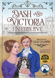 Dash and Victoria Find True Love: Pet and Historical Figures Book 2 by Vicki Tashman