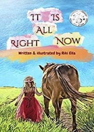 It is All Right Now by Riki Ella
