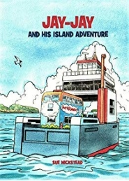 Jay-Jay and his Island Adventure by Sue Wickstead