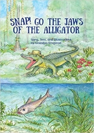 Snap! Go the Jaws of the Alligator by Grandpa Krogstad