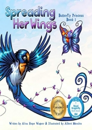 Spreading Her Wings: Butterfly Princess by Alisa Hope Wagner
