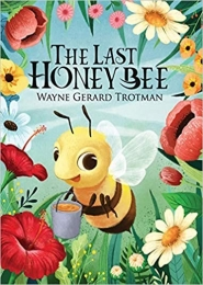 The Last Honey Bee by Wayne Gerard Trotman