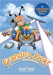 Grandpa Jock and the Incredible Iron-Bru-Man Incident by Stuart Reid