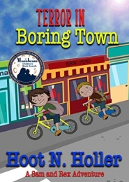 Terror in Boring Town by Hoot N. Holler
