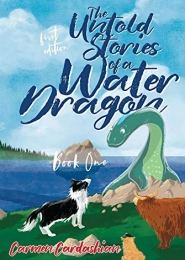 The Untold Stories of a Water Dragon by Carmen Cardashian