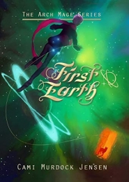 First Earth by Cami Murdock Jensen