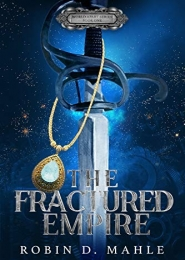 The Fractured Empire by Robin D. Mahle
