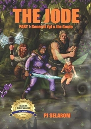 THE JODE: Part 1: General Ygl & the Genie by PJ Selarom