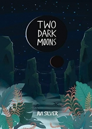 Two Dark Moons (Sãoni Cycle Book 1) by Avi Silver