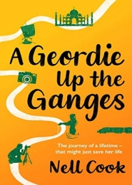 A Geordie Up the Ganges by Nell Cook