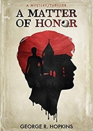 A Matter of Honor by George R Hopkins