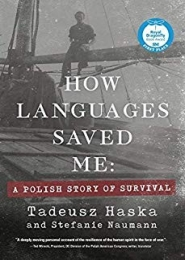 How Languages Saved Me: A Polish Story of Survival by Stefanie Naumann
