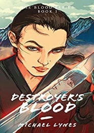 Destroyer's Blood – Book 1 of The Blood Series by Michael Lynes