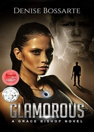 Glamorous: A Grace Bishop Novel by Denise Bossarte