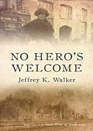 No Hero's Welcome by Jeffrey K. Walker