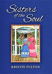 Sisters of the Soul by Kristin Fulton