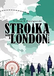 Stroika with a London View by William B. Foreignerski