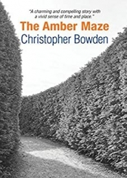 The Amber Maze by Christopher Bowden