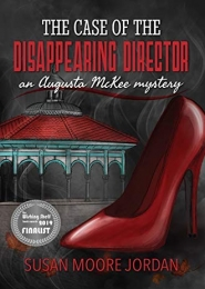 The Case of the Disappearing Director by Susan Moore Jordan