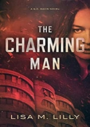 The Charming Man: A Q.C. Davis Novel by Lisa M. Lilly