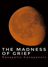 The Madness of Grief by Panayotis Cacoyannis